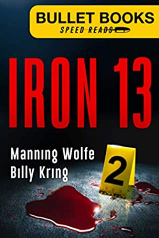 [PDF] [EPUB] Iron 13 (Bullet Books Speed Reads Book 2) Download by Manning Wolfe