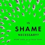 [PDF] [EPUB] Is Shame Necessary?: New Uses for an Old Tool Download