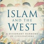 [PDF] [EPUB] Islam and the West: A Dissonant Harmony of Civilisations Download