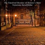 [PDF] [EPUB] Jack the Ripper: The Unsolved Mystery of History's Most Notorious Serial Killer Download
