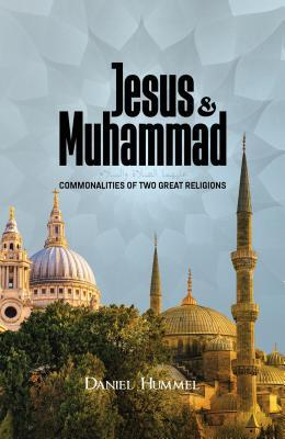[PDF] [EPUB] Jesus and Muhammad: Commonalities of Two Great Religions Download by Daniel Hummel