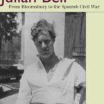 [PDF] [EPUB] Julian Bell: From Bloomsbury to the Spanish Civil War Download