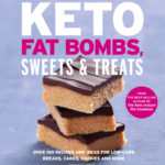 [PDF] [EPUB] Keto Fat Bombs, Sweets  Treats: Over 100 Recipes and Ideas for Low-Carb Breads, Cakes, Cookies and More Download