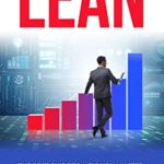 [PDF] [EPUB] LEAN: The Best Guide to Help You Master Lean Thinking. Learn About Kanban Systems and Six Sigma. Download