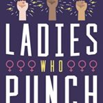 [PDF] [EPUB] Ladies Who Punch: Fifty Trailblazing Women Whose Stories You Should Know Download