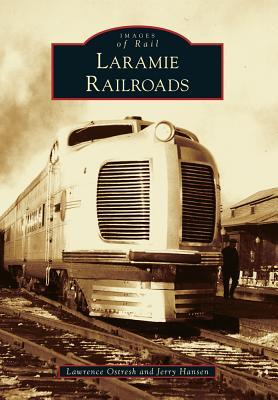 [PDF] [EPUB] Laramie Railroads Download by Lawrence Ostresh