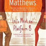 [PDF] [EPUB] Let's Meet on Platform 8 Download