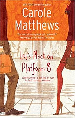 [PDF] [EPUB] Let's Meet on Platform 8 Download by Carole Matthews