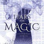 [PDF] [EPUB] Liars for Magic (A Study In Magic Book 1) Download