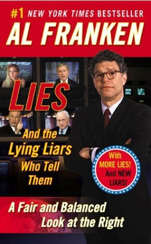 [PDF] [EPUB] Lies and the Lying Liars Who Tell Them: A Fair and Balanced Look at the Right Download by Al Franken