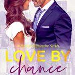 [PDF] [EPUB] Love by Chance: A Perfect Billionaire Series Download
