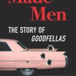 [PDF] [EPUB] Made Men: The Story of Goodfellas Download