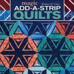 [PDF] [EPUB] Magic Add-a-Strip Quilts: Transform Simple Shapes into Dynamic Designs Download