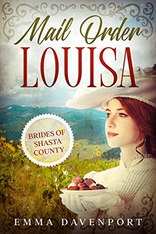[PDF] [EPUB] Mail Order Louisa: The Brides of Shasta County Book One Download by Emma Davenport
