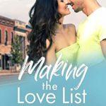 [PDF] [EPUB] Making the Love List (Tall, Dark and Driven – Book 1) Download