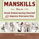[PDF] [EPUB] Manskills: How to Avoid Embarrassing Yourself and Impress Everyone Else Download