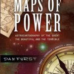 [PDF] [EPUB] Maps of Power: Astrocartography of the Great, the Beautiful and the Terrible Download