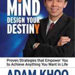 [PDF] [EPUB] Master Your Mind Design Your Destiny: Proven Strategies that Empower You to Achieve Anything You Want in Life Download