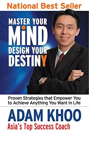[PDF] [EPUB] Master Your Mind Design Your Destiny: Proven Strategies that Empower You to Achieve Anything You Want in Life Download by Adam Khoo