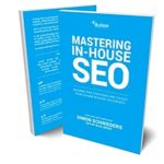 [PDF] [EPUB] Mastering In-House SEO 2020 Edition Download