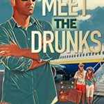 [PDF] [EPUB] Meet the Drunks: The Misadventures of a Drunk in Paradise: Book 5 Download