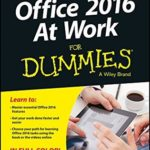 [PDF] [EPUB] Microsoft Office 2016 At Work For Dummies Download