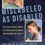 [PDF] [EPUB] Mislabeled as Disabled: The Educational Abuse of Struggling Learners and How WE Can Fight It Download
