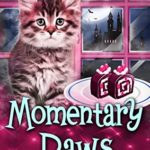[PDF] [EPUB] Momentary Paws (Kitten Witch Cozy Mystery Series Book 2) Download