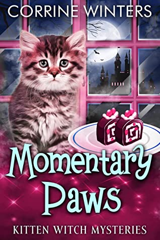 [PDF] [EPUB] Momentary Paws (Kitten Witch Cozy Mystery Series Book 2) Download by Corrine Winters