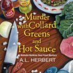 [PDF] [EPUB] Murder with Collard Greens and Hot Sauce (Mahalia Watkins Soul Food Mystery #3) Download