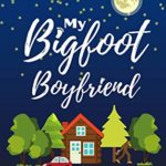 [PDF] [EPUB] My Bigfoot Boyfriend: A Contemporary Romantic Comedy Download