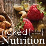 [PDF] [EPUB] Naked Nutrition: Whole Foods Revealed Download