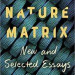 [PDF] [EPUB] Nature Matrix: New and Selected Essays Download