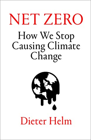 [PDF] [EPUB] Net Zero: How We Stop Causing Climate Change Download by Dieter Helm