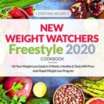 [PDF] [EPUB] New Weight Watchers Freestyle Cookbook 2020: Hit Your Weight Loss Goals in 3 Weeks | Healthy and Tasty WW Freestyle Rapid Weight Loss Program Download