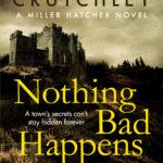 [PDF] [EPUB] Nothing Bad Happens Here (Miller Hatcher #1) Download