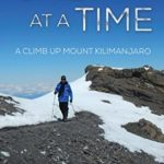 [PDF] [EPUB] One Step at a Time: A Climb Up Mount Kilimanjaro Download
