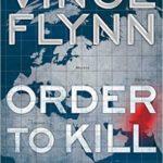 [PDF] [EPUB] Order to Kill (Mitch Rapp, #15) Download