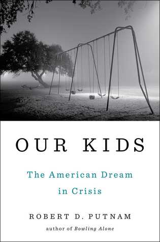 [PDF] [EPUB] Our Kids: The American Dream in Crisis Download by Robert D. Putnam