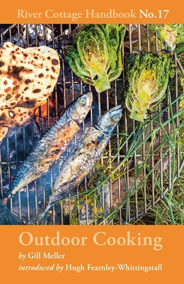 [PDF] [EPUB] Outdoor Cooking: River Cottage Handbook No.17 Download by Gill Meller