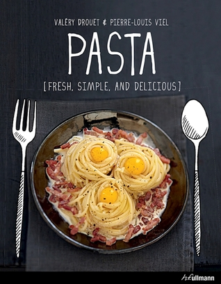 [PDF] [EPUB] Pasta: Fresh, Simple, and Delicious Download by Valéry Drouet