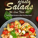 [PDF] [EPUB] Pasta Salads – We Love Them All!: Pasta Salads Recipes to Blow Your Mind Away! Download