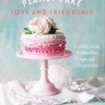 [PDF] [EPUB] Planet Cake: Love and Friendship Download