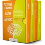 [PDF] [EPUB] Positive Thinking To Master Your Emotions: This Book Includes: Empath + Overthinking + Rewire Your Brain + Highly Sensitive People; The Survival Guide To Stop Worrying And Increasing Your Self Esteem Download