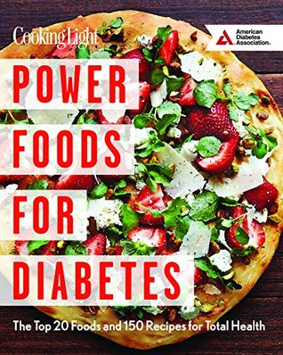 [PDF] [EPUB] Power Foods for Diabetes Cookbook: The Top 20 Foods and 150 Recipes for Total Health Download by Cooking Light Magazine