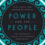 [PDF] [EPUB] Power and the People: The Enduring Legacy of Athenian Democracy Download