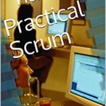 [PDF] [EPUB] Practical Scrum: A User's Guide Download
