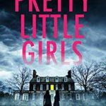 [PDF] [EPUB] Pretty Little Girls (An Agent Victoria Heslin Thriller, #2) Download