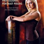 [PDF] [EPUB] Professional Portrait Posing: Techniques and Images from Master Photographers Download