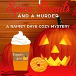 [PDF] [EPUB] Pumpkin Spice Donuts and a Murder: A Rainey Daye Cozy Mystery, book 14 Download